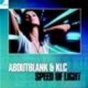 Aboutblank & Klc - Speed of Light (Radio Mix)