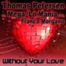 Thomas Petersen Vs. Mega \'Lo Mania Feat. Franca Morgano - Living Without Your Love (Dream Dance Alliance Remix Edit)