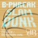 B-Phreak - Slam Dunk (Benjamin Vial Remix)