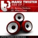 Manu Twister - Become Hardcore (Original Mix)