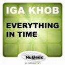 Iga Khob - Everything In Time