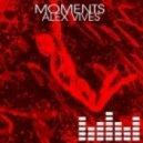 Alex Vives - Moments (Brutal Kids Remix)