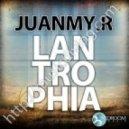 Juanmy. R - Lantrophia (Club Mix) [Bedroom Muzik]