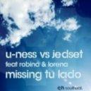 U-Ness vs. JedSet feat. Robina & Lorena - Missing Tu Lado (The Bootleg) (Original Bootleg)