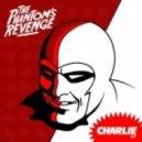 The Phantoms Revenge - Charlie (Peking DuK Remix)