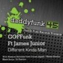 Goffunk Feat. James Junior - Different Kinda Man (Conan Liquid Live Sax Mix)
