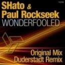 Paul Rockseek Shato - Wonderfooled (Original Mix)