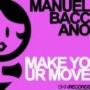 Manuel Baccano - Make Your Move (Radio Edit)