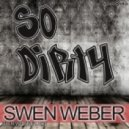 Swen Weber - So Dirty (Original Mix)