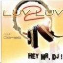Luv 2 Luv feat. Denise - Hey Mr DJ (D. jp and Co. Club remix)