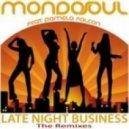 Mondosoul feat. Pamela Falcon - Late Night Business (Oral Tunerz LSeDit)