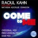 Raoul Kahn feat. Natasha Adorlee Johnson - Come To Me (Original Mix)