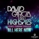 David Garcia, High Spies feat. Sarah Tancer - All Here Now (Ron Reeser Dan Saenz Remix)
