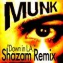 Munk - Down In L.A. (Shazam Instrumental Remix)
