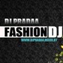 DJ Pradaa - Fashion DJ (Radio Edit)