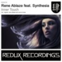 Rene Ablaze Feat Synthesia - Inner Touch (Original Mix)