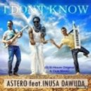 Astero & Inusa Dawuda - I Don't Know (Club Mix)