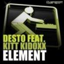 Desto Feat. Kitt Kidoxx - Element (Original Mix)