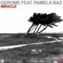 Gerome feat. Pamela Baz - Miracle (Original Mix)