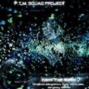 P.T.M. Squad Project - Can't Fall Back (Original Mix)