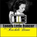Hot Bananas feat. Rachele Dione - Lonely Little Dancer (Homeaffairs Remix)