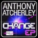 Anthony Atcherley - It's A Lot Like Life