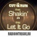 Cut & Run - Shakin\'