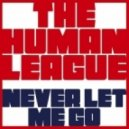 The Human League  - Never Let Me Go (Italoconnection Radio Mix)