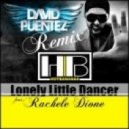 Hot Bananas Feat. Rachele Dione - Lonely Little Dancer (David Puentez Remix)