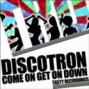 Discotron - Get On Down
