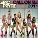 Eric Prydz - Call On Me 2011 (Jason Parker 'Call me in St. Tropez' Club Mix)