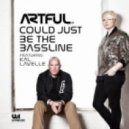 Artful Ft. Kal Lavelle  - Could Just Be The Bassline (Artful & Ridney Classic Club Mix)