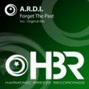 A.R.D.I. - Forget The Past (Original Mix)