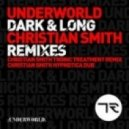 Underworld - Dark And Long (Christian Smith Tronic Treatment Remix)