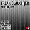 Freak Slaughter - Move it (Sync Fyller Remix)