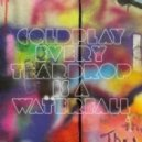 Coldplay - Every teardrop is s waterfall (eSQUIRE vs OFFBeat Remix)