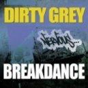 Dirty Grey - BreakDance (Richard Grey\'s Original Mix)