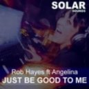 Rob Hayes feat. Angelina - Just be good to me (Rob\'s Latin Breeze Remix)