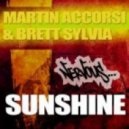 Martin Accorsi & Brett Sylvia - Sunshine (Original Mix)