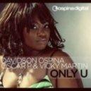 Davidson Ospina,Oscar P & Vicky Martin - Only U (D.O.O.P. Main Mix)