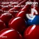 Jamie Walker - Break The Rules (Original Mix)