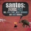 Santos - Zagros Fest (Nicole Moudaber Remix)