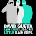 David Guetta Ft Taio Cruiz - Little Bad Girl (Anthony Lichiere & BeRay Remix)
