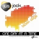 Jus Jack feat. Black Dogs - One Day At A Time (Hard Rock Sofa Club Mix)