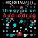 Digital Mess - Oh My Brain (Original Mix)
