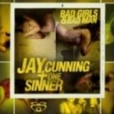 Jay Cunning - Bad Girls (Re-Mastered)