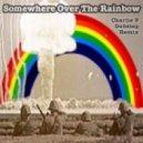 Charlie P - Over The Rainbow