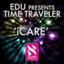 EDU pres. Time Traveler - iCare (Original Mix)