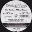 Dread Time - No Matter What Time (Bird Mix)