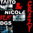 Taito vs. Nicole feat. DGS - Crazy  (Taito Big Room Mix)